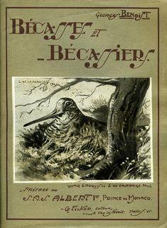 Benoist. Bécasses et bécassiers. Anatomie, ornithologie, migration, chasse. 1930