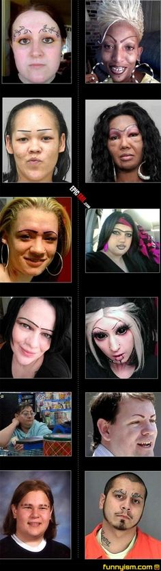Get your eyebrows tattooed on.