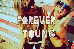I got Forever Young! How Old Do You Actually Act?  Forever young,  I wanna be  Forever young.  Do you really wanna live forever,  Forever,  Forever young?