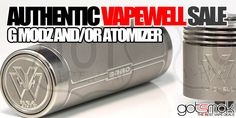 Authentic Vapewell RDA/GModz $84.99/194.99 | GOTSMOK.COM