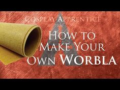How to Make Your Own Worbla