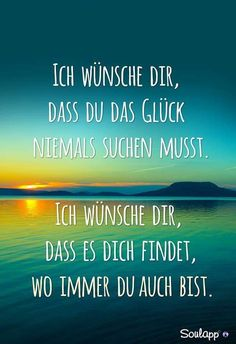 Geburtstagswünsche Standard I wish you never had to seek happiness. I wish you that it finds you wherever you are! Birthday Wishes For Women, Birthday Love, Birthday Quotes, Birthday Crafts, Birthday Bash, Qoutes About Love, Love Me Quotes, Happy Quotes, Happiness Quotes