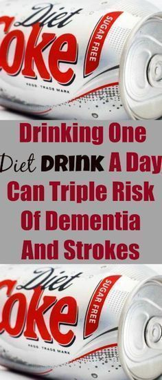 Drinking One Diet Drink A Day Can Triple Risk Of Dementia And Strokes. Via @chfunfood #diet #health #tips