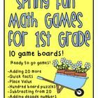Spring Math Games for 1st Grade   This pack includes 10 game boards.  Games cover first grade skills in addition, subtraction, equal equations, dec...