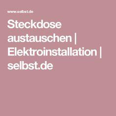 Steckdose austauschen   Elektroinstallation   selbst.de