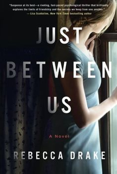 Just Between Us: A Novel St. Martin's Griffin