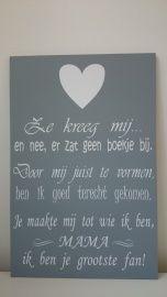 Recht uit mijn hart! Cadeautip voor moederdag... http://www.dyclaliving.nl/a-37015553/houten-tekstborden/houten-tekstbord-mama/