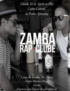 No próximo dia 24, às 20hs, o Centro cultural da Penha recebe o projeto Sons da Zona Leste, com o grupo Zamba Rap Clube que fará um show com a banda completa. A entrada é Catraca Livre.