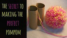 The Secret to Making the Perfect Pom Pom - YouTube