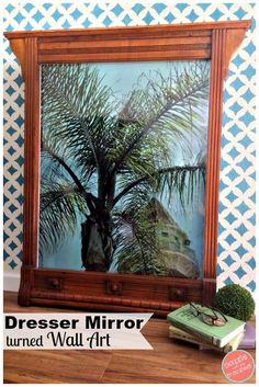 How to turn an old dresser mirror frame into a frame for large wall art decor. How to upcycle and re-purposed an old dresser for DIY home decor ideas. via @https://www.pinterest.com/dazzlefrazzled/ #repurpose