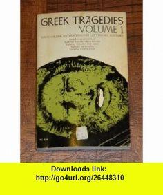 Greek Tragedies, Vol. 1 David Grene, Richmond Lattimore ,   ,  , ASIN: B000K0EQL4 , tutorials , pdf , ebook , torrent , downloads , rapidshare , filesonic , hotfile , megaupload , fileserve