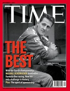 Michael Schumacher. TIME magazine cover for his forth of the seven World Championships won in his extraordinary F1 career.