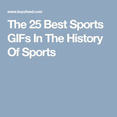 The 25 Best Sports GIFs In The History Of Sports