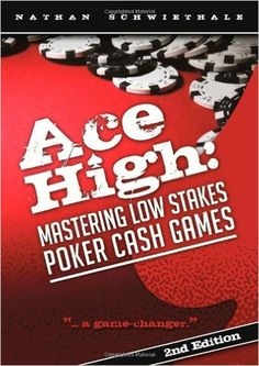 Ace High: Mastering Low Stakes Poker Cash Games: Amazon.de: Nathan Schwiethale: Warehouse Deals