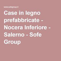 Case in legno prefabbricate - Nocera Inferiore - Salerno - Sofe Group