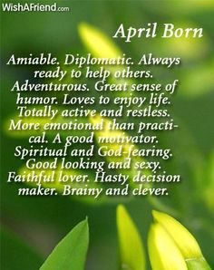 Birth Month Say About You   What does your Birth Month say about you? - Born in April