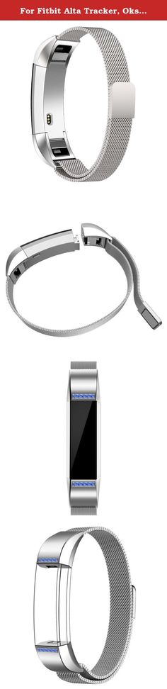 For Fitbit Alta Tracker, Oksale Crystal Milanese Mesh Magnetic Loop Stainless Steel Bracelet Strap Band (Blue). Features: Brand New and high quality All stainless steel solid wire mesh with magnetic interlock clasp Easy to adjust the length to fit your wrist All mesh bracelets passed Pulling Force Test Contracted design style, with you life contracted and not simple. More soft and comfortable Models for selection for Fitbit Alta Band Length: 130-215mm Band Width:12mm Package Included: 1X...