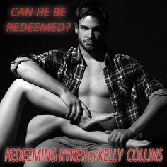 Redeeming Ryker  Kelly Collins