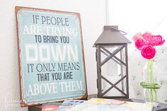 If people are trying to bring you down. Bring It On, Sign, Lettering, Motivation, Metal, People, Cupcake Signs, Sheet Metal, Deko