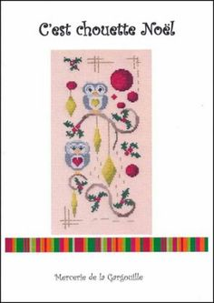 C'est Chouette Noel is the title of this cross stitch pattern from Camille Colje-Camps that is stitched with DMC threads.