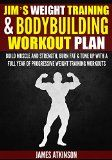 Free Kindle Book -  [Sports & Outdoors][Free] JIM'S WEIGHT TRAINING & BODYBUILDING WORKOUT PLAN: Build muscle and strength, burn fat & tone up with a full year of progressive weight training workouts Check more at http://www.free-kindle-books-4u.com/sports-outdoorsfree-jims-weight-training-bodybuilding-workout-plan-build-muscle-and-strength-burn-fat-tone-up-with-a-full-year-of-progressive-weight-training-workouts/