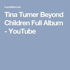 Tina Turner  Beyond Children Full Album - YouTube