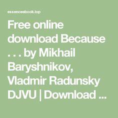 Free online download Because . . . by Mikhail Baryshnikov, Vladmir Radunsky DJVU | Download e-books for free