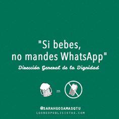 """""""Si bebes, no mandes whatsapp"""". Dirección General de la Dignidad."""