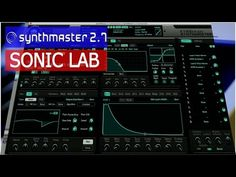 Sonic LAB: Synthmaster 2.7 Software Synthesizer - YouTube