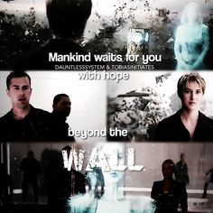 """""""mankind waits for you beyond the wall"""" creds to  @dauntlesssystem & @tobiasinitiates - PICBI"""