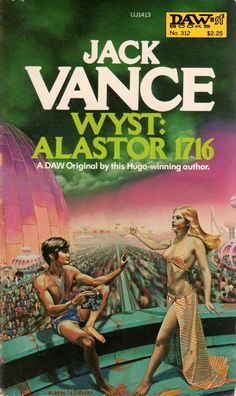 Wyst: Alastor 1716 - Jack Vance, cover by Eric Ladd Science Fiction Romane, Science Fiction Books, Pulp Fiction, Fiction Novels, Fantasy Book Covers, Book Cover Art, Book Art, Cover Books, In The Year 2525
