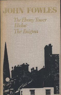 The Ebony Tower. Eliduc. The Enigma, John Fowles, Progress Publishers, 1980, http://www.antykwariat.nepo.pl/the-ebony-tower-eliduc-the-enigma-john-fowles-p-13949.html