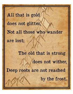 Print Your Own Tolkien Quote Instant Download All that is gold does not glitter, Not all those who wander are lost; The old that is strong #GlitterFashion