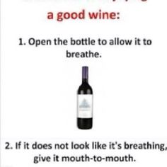 Wine resuscitation. They never taught you that in CPR class.