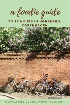 A foodie guide to 24 hours in Nørrebro, Copenhagen's coolest district!