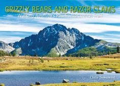 Grizzly Bears and Razor Clams: Walking America's Pacific Northwest Trail by Chris Townsend. Save 24 Off!. $20.59. Publisher: Sandstone Press (November 1, 2012). Publication: November 1, 2012. Author: Chris Townsend