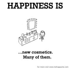 Happiness is, new cosmetics. - Me Happy Me