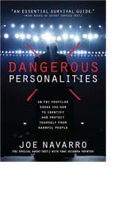Dangerous Personalities by Joe Navarro with Toni Sciarra Poynter