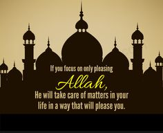 If you are afraid of something, seek protection from Allah. If you want something, ask it from Allah. If you need help, seek it from Allah