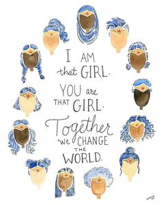 """I am that girl. You are that girl. Together we change the world."" Quote on a protest sign line with diverse women wearing Wonder Woman Tiaras. Quotes Thoughts, Life Quotes Love, Change The World Quotes, Girl Empowerment, Empowerment Quotes, Women Empowerment Activities, Feminist Quotes, Feminist Art, Amy Poehler"