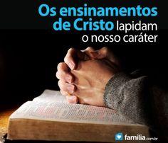 Como os ensinamentos de Cristo influenciam na formação do caráter. DEUS ABENÇOE.