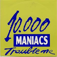 "For Sale - 10,000 Maniacs Trouble Me Spain Promo 7"" vinyl single (7 inch record) - See this and 250,000 other rare & vintage vinyl records, singles, LPs & CDs at http://eil.com"