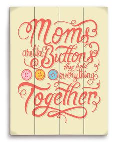Moms are like buttons #mom #mothersday