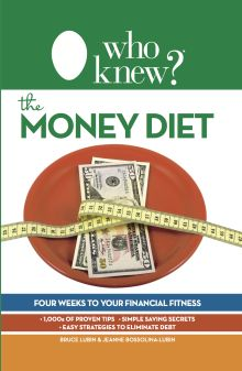 The Money Diet: Four Weeks to Your Financial Fitness - Instant Ways to Save Money - Who Knew Tips - from the authors of the As Seen on TV books