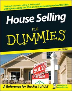 House Selling For Dummies, edition New how-to details on staging and curb appeal The fun and easy way? to minimize selling hassles and get top dollar Sell My House, Selling Your House, Looking For Houses, Home Selling Tips, Flood Zone, The Rest Of Us, Winter House, Real Estate Investing, Real Estate Marketing