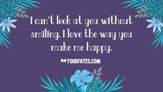 50+ You Make Me Smile Quotes And You Make Me Happy Quotes