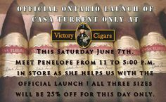 Don't miss this event on Saturday with Penelope from Brigham!    From 11-5pm we are pleased to offer you amazing deals  on Casa Turrent at the Victory Cigars exclusive  official Ontario launch!  (You will not find this cigar anywhere else in Ontario right now.)   Three sizes of the Casa Turrent will be 25% off for one day only.  Please join us and help us celebrate the arrival of this stellar stick One Day Only, Cigars, Victorious, Ontario, Join, Product Launch, Events, Amazing, Happenings