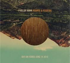 Parlor Hawk - Hoarse and Roaring