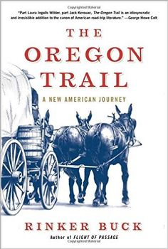 The Oregon Trail: A New American Journey: Rinker Buck: 9781451659160: Amazon.com: Books