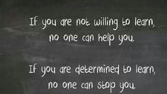 If you are not willing to learn, no one can help you. If you are determined to learn, no one can stop you Visible Learning, Wise Person, Classroom Walls, Love Words, Inspirational Quotes, Canning, Sayings, Fall, Google